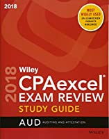 Wiley CPAexcel Exam Review 2018 Study Guide: Auditing and Attestation (Wiley Cpa Exam Review Auditing & Attestation)