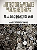 Los Detectores de Metales En Areas Historicas: The Metal Detectors in Historic Areas