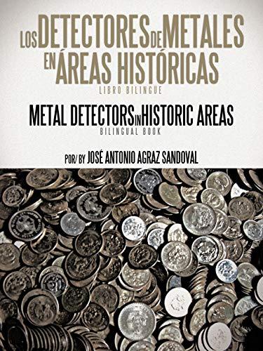 Los Detectores de Metales En Areas Historicas: The Metal Detectors in Historic Areas