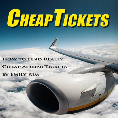 CheapTickets: How to Find Really Cheap Airline Tickets cover art