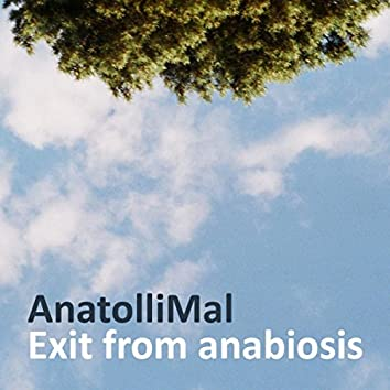 Exit From Anabiosis