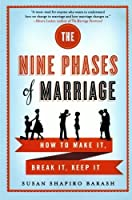 The Nine Phases of Marriage: How to Make It, Break It, Keep It by Susan Shapiro Barash(2012-09-18)