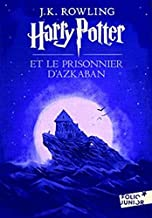 Harry Potter et le Prisonnier d'Azkaban (French Language Edition of Harry Potter and the Prisoner of Azkaban) (French Edition)