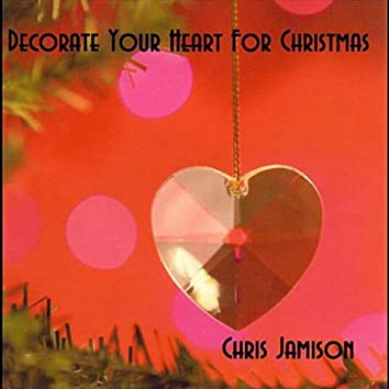 Decorate Your Heart for Christmas