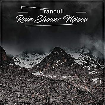 #12 Tranquil Rain Shower Noises for Sleep