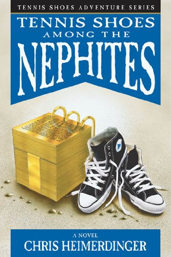 Tennis Shoes Adventure Series, Vol. 1: Tennis Shoes among the Nephites