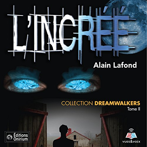 Dreamwalkers tome 2. L'incrée audiobook cover art