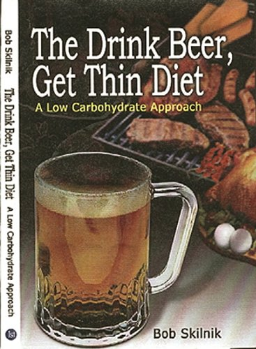 The Drink Beer, Get Thin Diet: A Low-Carbohydrate Approach (English Edition)