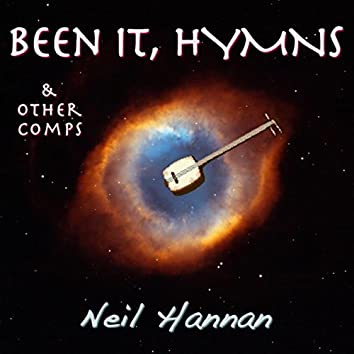 BEEN IT, HYMNS & other comps