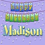 Happy Birthday Madison (Personalized)