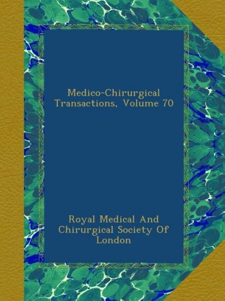 ウィザード昇る連続したMedico-Chirurgical Transactions, Volume 70