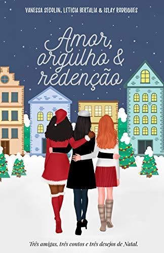 Amor, Orgulho & Redenção (Portuguese Edition)