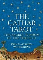 The Cathar Tarot: The Secret Wisdom of the Perfecti