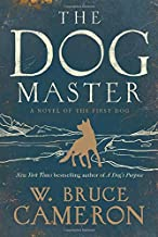 Best the dog master a novel of the first dog Reviews