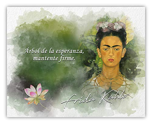 Árbol De La Esperanza, Mantente Firme Frida Kahlo Inspirational Quote - 8 x 10 Unframed Print - Great Gift for Art History Teachers, Artists and Nature Lovers - Wall Art