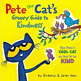 Pete the Cat's Groovy Guide to Kindness by [James Dean, Kimberly Dean]