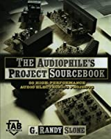 The Audiophile's Project Sourcebook: 80 High-Performance Audio Electronics Projects (TAB Electronics)