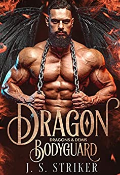 Dragon Bodyguard: (Demigod Arranged Marriage Kidnapped Romance) (Dragons & Demis Book 1) by [J. S. Striker, Cosmic Letterz, Sarah Martin Bailey]