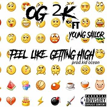 Feel Like Getting High