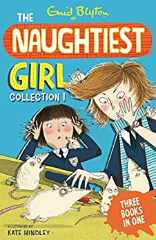 The Naughtiest Girl Collection 1: Books 1-3 by [Enid Blyton]
