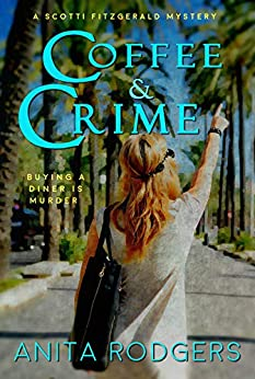 Coffee & Crime (A Scotti Fitzgerald Murder Mystery Book 1) by [Anita Rodgers]