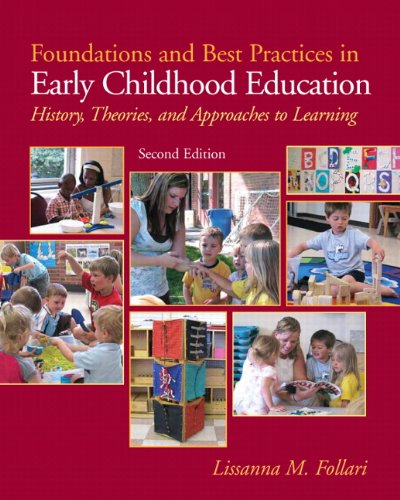 Foundations And Best Practices In Early Childhood Education History Theories And Approaches To Learning 2nd
