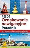 REEDS Światła znaki i oznakowanie nawigacyjne Poradnik dla żeglarzy i motorowodniaków