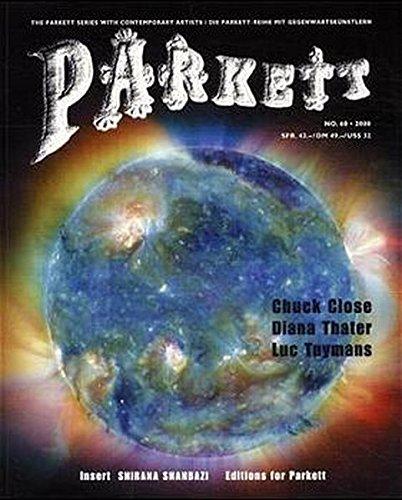 Parkett, Nr.60, Chuck Close, Diana Thater, Luc Tuymans (Parkett / Die Parkett-Reihe mit Gegenwartskünstlern, Band 60)