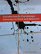 Introduction to Psychology: Gateways to Mind and Behavior: Custom Edition for University of Mississippi, 13th Edition
