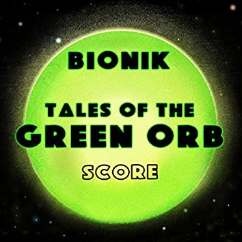 Tales Of The Green Orb (Original Movie Score)