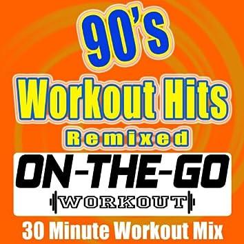 90's Workout Hits Remixed - 30 Minute Workout Mix