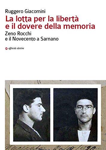 La lotta per la libertà e il dovere della memoria. Zeno Rocchi e il Novecento a Sarnano