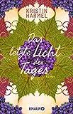 Kristin Harmel: Das letzte Licht des Tages