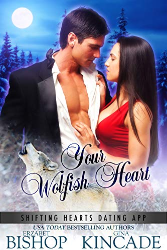 Your Wolfish Heart: A Wolf Shifter Paranormal Romance (Shifting Hearts Dating App Book 2)