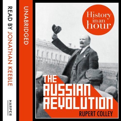 The Russian Revolution: History in an Hour audiobook cover art