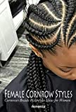 Female Cornrow Styles: Cornrows Braids Hairstyles Ideas