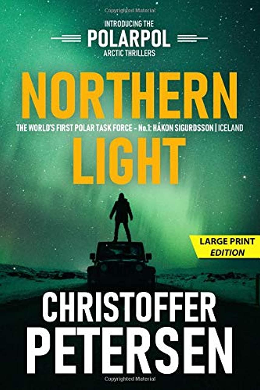 速記散文わずらわしいNorthern Light: A Polar Task Force Thriller, Book #1 (PolarPol LARGE PRINT)