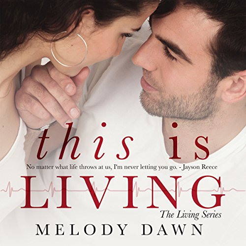 This Is Living     The Living Series, Book 2              By:                                                                                                                                 Melody Dawn                               Narrated by:                                                                                                                                 Kylie Stewart                      Length: 3 hrs and 28 mins     7 ratings     Overall 5.0