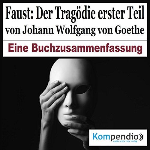 Faust: Der Tragödie erster Teil - Eine Buchzusammenfassung Titelbild