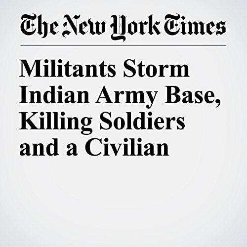 Militants Storm Indian Army Base, Killing Soldiers and a Civilian copertina
