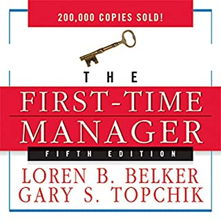 The First-Time Manager                   By:                                                                                                                                 Loren B. Belker,                                                                                        Gary S. Topchik                               Narrated by:                                                                                                                                 Sean Pratt                      Length: 6 hrs and 42 mins     345 ratings     Overall 4.2
