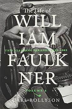 The Life of William Faulkner  This Alarming Paradox 1935–1962  Volume 2