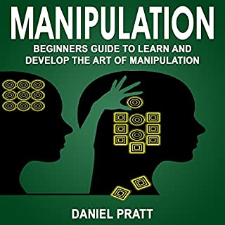 Manipulation: Beginner's Guide to Learn and Develop the Art of Manipulation cover art