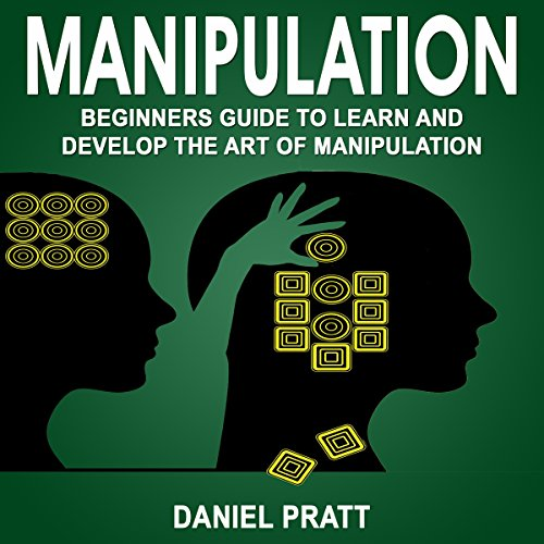 Manipulation: Beginner's Guide to Learn and Develop the Art of Manipulation Titelbild