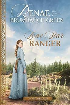 Lone Star Ranger (The Texas Ranger Series Book 1) by [Renae Brumbaugh Green]