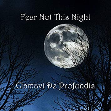 Fear Not This Night