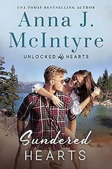 Sundered Hearts (Unlocked Hearts Book 1) by [Anna J. McIntyre, Elizabeth Mackey, Suzie O'Connell]