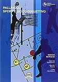Pallavolo. Sport e gioco collettivo (Scienze motorie, sport e dintorni)