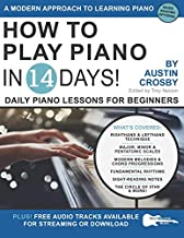 How to Play Piano in 14 Days: Daily Piano Lessons for Beginners (Play Music in 14 Days)
