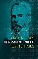 Herman Melville (Critical Lives)